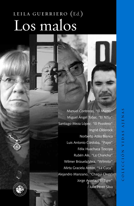 Guerriero, Leila [ed.] (2015). Los Malos. Ediciones UDP.